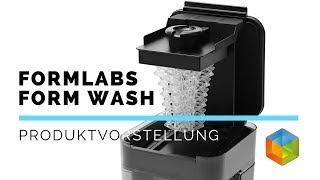 Produktvorstellung - Formlabs Form Wash