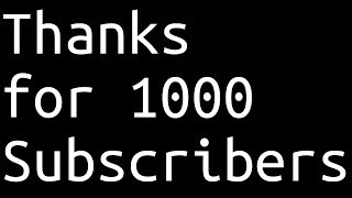 Thanks for 1k Subs