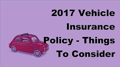 2017 Vehicle Insurance Policy | Things To Consider Before Buying Car Insurance