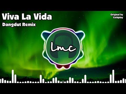 Viva La Vida [Dangdut Remix] - Coldplay