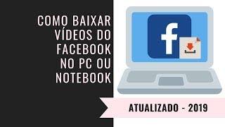 Como baixar vídeos do Facebook pelo PC - Atualizado 2019