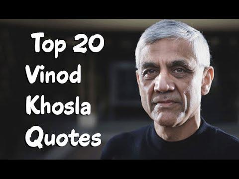 Top 20 Vinod Khosla Quotes - The  Indian/American businessman