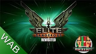 Elite Dangerous Review (Revisited) - Worthabuy