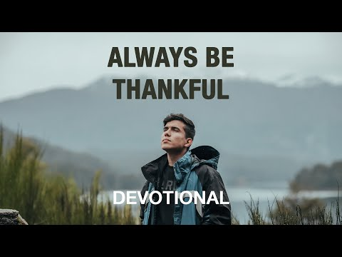 Why You Can Always Be Thankful - Devotional