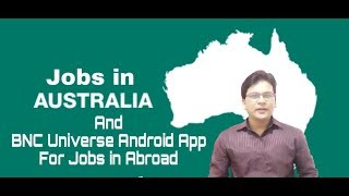 Jobs in Australia and BNC Universe Android App for Jobs in Abroad