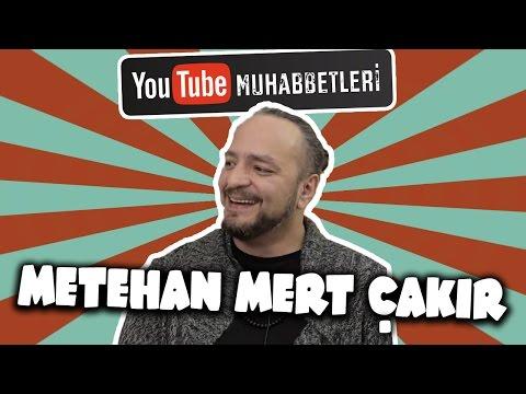 METEHAN MERT ÇAKIR - YouTube Muhabbetleri #47