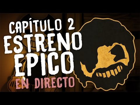 ¡ESTRENO ÉPICO DEL CAPÍTULO 2! | Bendy and the Ink Machine