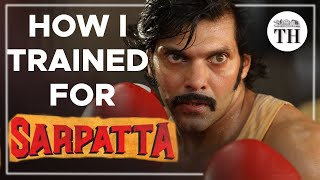 #Sarpatta Actor #Arya on how he trained for his role as a boxer