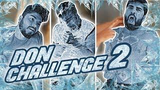 DON CHALLENGE 2 !!