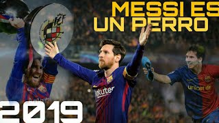 MESSI ES UN PERRO 2019 [VIDEO EMOTIVO]