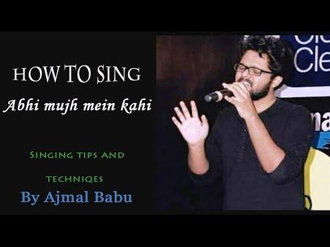 "How To Sing ""ABHI MUJH MEIN KAHIN - ''AGNEEPATH"" - Sonu Nigam - sing hindi songs better tutorial"