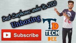 Best earphones under Rs. 250 [Unboxing]