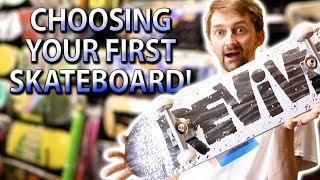 CHOOSING YOUR FIRST SKATEBOARD | SKATE SHOP EDITION