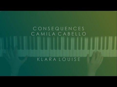 CONSEQUENCES | Camila Cabello Piano Cover