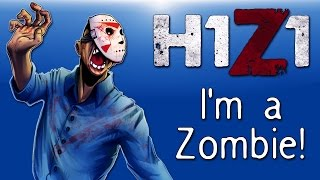 H1Z1 - Co-op Moments Ep. 14 (Turning into a Zombie & Owning fools!)