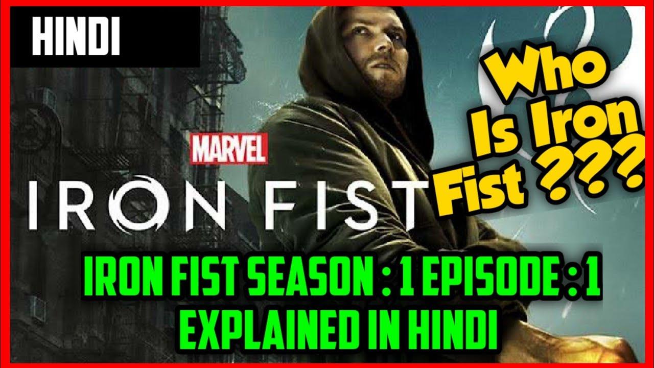 Download Iron Fist Season : 1 Episode : 1 Explained    In Hindi    BY Arijit