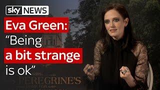 Eva Green: Being a bit strange is ok