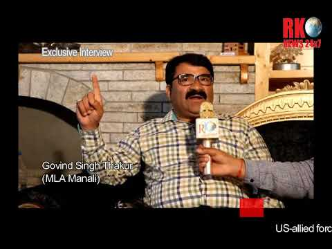 exclusive interview with m.l.a govind thakur ,manali