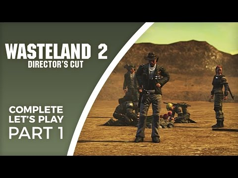 Let's Play Wasteland 2 Director's Cut - Part 1 - Complete playthrough (PC gameplay)
