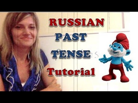 Russian Past tense  (past simple, past perfect, prefixes, motion verbs)