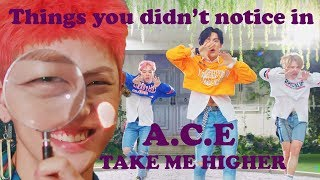 Things you didn't notice in A.C.E - Take Me Higher / CRACK