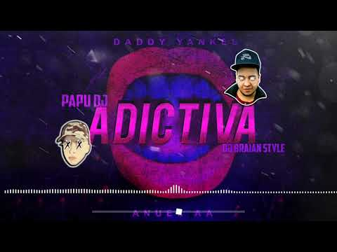 ADICTIVA X PAPU DJ X BRAIAN STYLE