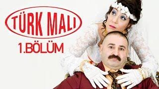 Türk Malı - 1.Bölüm