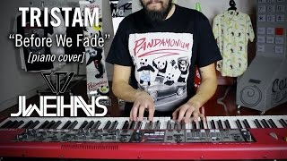 Gambar cover Tristam - Before We Fade (Jonah Wei-Haas Piano Cover)