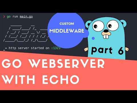 Creating Golang WebServer With Echo - Part 6: Custom