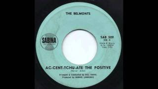 The Belmonts - Ac-Cent-Tchu-Ate The Positive (Accentuate the Positive)