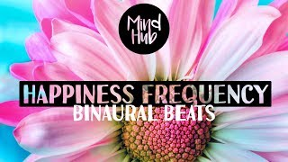 HAPPINESS FREQUENCY ❤ Dopamine, Serotonin and Endorphins Release | Binaural Beats