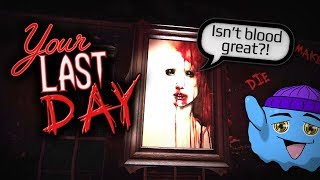 """YOUR LAST DAY"" 