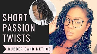 SHORT PASSION TWISTS | CROCHET & RUBBER BAND METHOD!