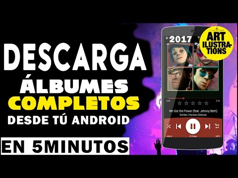 Descarga Álbumes completos desde tu Android en Menos de 5 Minutos 2018