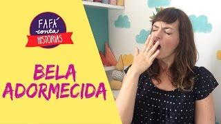 Baixar BELA ADORMECIDA - contação de histórias por Fafá conta