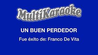 Un Buen Perdedor - Multikaraoke ►Exito de Franco de Vita (Solo Como Referencia)