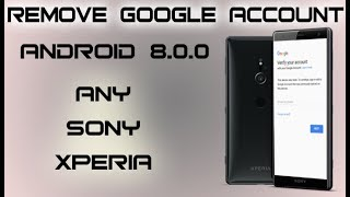 Sony Xperia XA1 G3121 FRP How To bypass google account 8 0 0, G3123