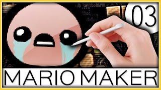 Super Mario Maker - The Binding Of Mario!  | Part 3