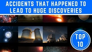 Top 10 Bizarre Accidents that led to Amazing Discoveries - TTC