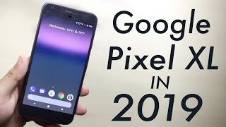 Google Pixel XL In 2019! (Should You Still Buy It?) (Review)
