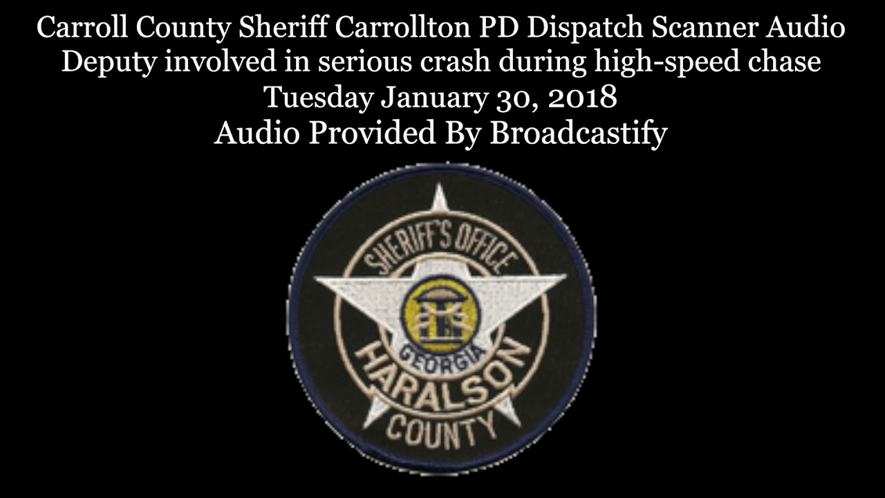 Carroll County Dispatch Scanner Audio Deputy involved in serious crash  during high-speed chase