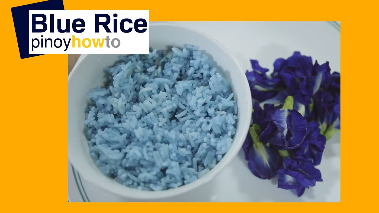 How To Prepare Blue Rice Pinoyhowto Youtube
