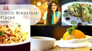 Iconic Breakfast Places in Bengaluru | Best Breakfast places in Bangalore | Must Have Breakfast