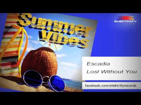 Escadia - Lost Without You (Original Mix)