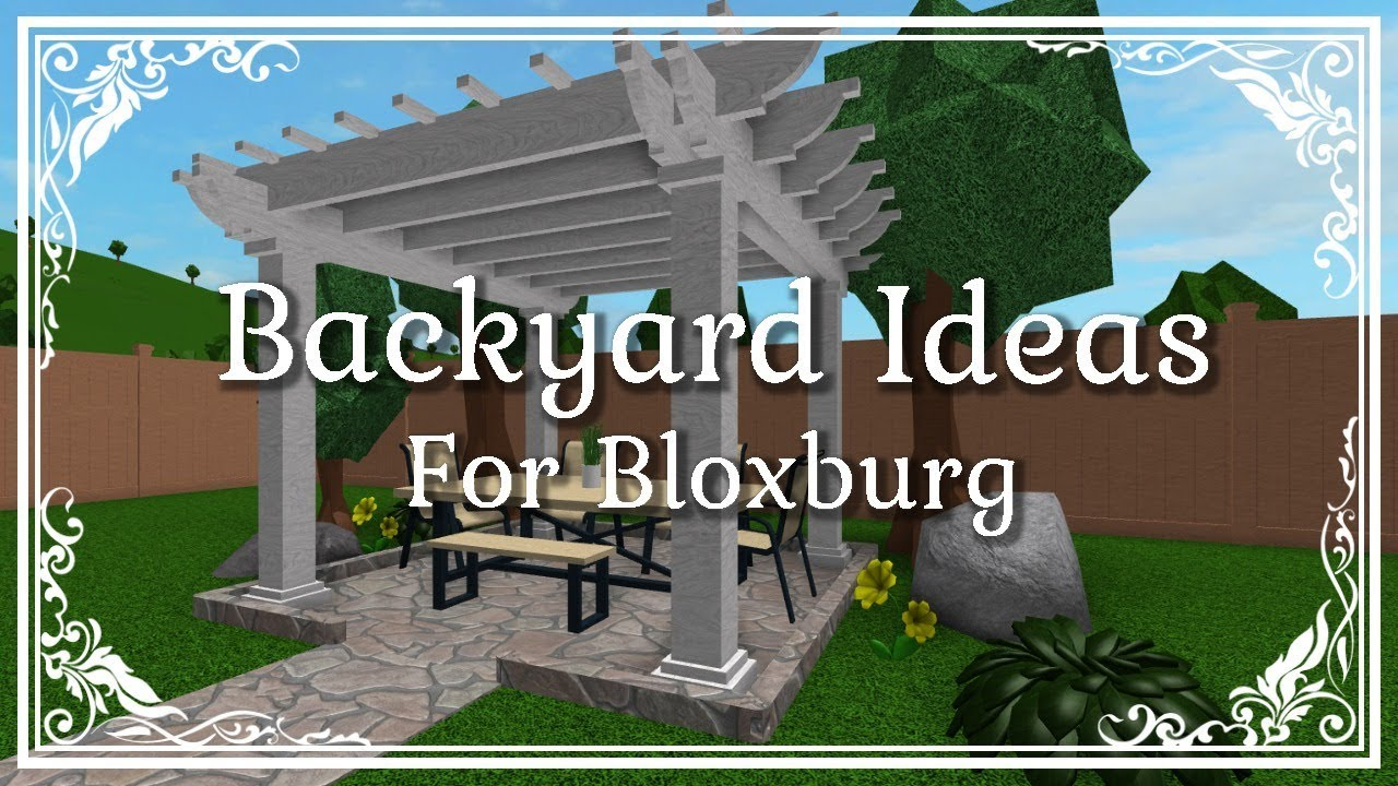 Bloxburg: Ideas for your Backyard! - YouTube
