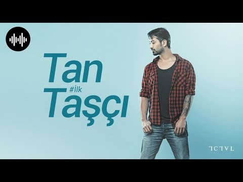 Tan Taşçı - İlk Bilen Sen Ol (Official Video)
