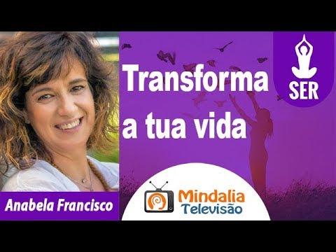 Transforma a tua vida por Anabela Francisco