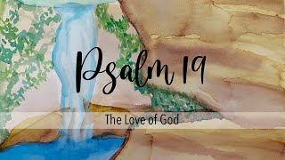 Psalm 19, The Love of God
