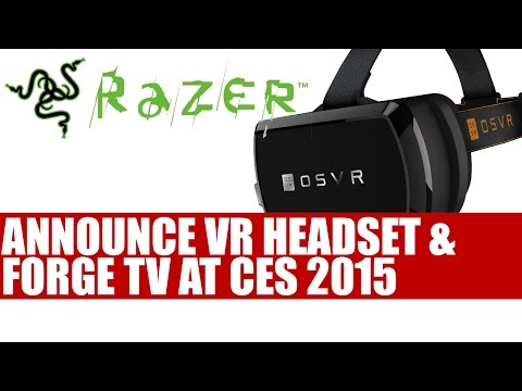 Razer Announces VR Headset & Forge TV At CES 2015 | Currently Known Details & Specs