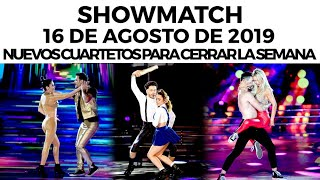 Showmatch - Programa 16/08/19 - Nuevos cuartetos para cerrar la semana